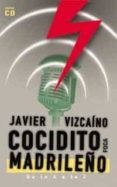 COCIDITO MADRILEÑO: DE LA A A LA Z (INCLUYE CD-ROM) di VIZCAINO, JAVIER