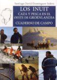 LOS INUIT di DOMINGUEZ SOLERA, SANTIAGO DAVID