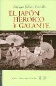 EL JAPON HEROICO Y GALANTE di GOMEZ CARRILLO, E.
