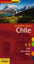 UN CORTO VIAJE A CHILE 2017 (GUIARAMA COMPACT) di CALVO, GABRIEL  TZSCHASCHEL, SABINE