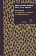 INTRODUCCION A LA TEORIA DE LA SOCIEDAD DE NIKLAN LUHMANN di TORRES NAFARRATE, JAVIER  RODRIGUEZ, DARIO
