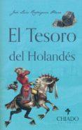 EL TESORO DEL HOLANDES di RODRIGUEZ PLAZA, JOSE LUIS
