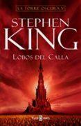 LOBOS DEL CALLA (LA TORRE OSCURA V) di KING, STEPHEN