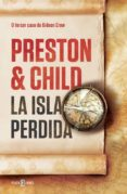 LA ISLA PERDIDA (GIDEON CREW 3) di PRESTON, DOUGLAS  CHILD, LINCOLN
