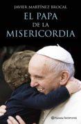 9788408147497 - Martinez-brocal Javier: El Papa De La Misericordia - Libro