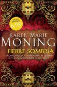 FIEBRE SOMBRIA de MONING, KAREN MARIE