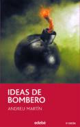 IDEAS DE BOMBERO de MARTIN, ANDREU