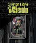 EL GRAN LIBRO DEL MIEDO 20+1 RELATOS PARA TEMBLAR di VV.AA.