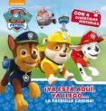 9788448846497 - Vv.aa.: ¡ya Esta Aqui Ya Llego La Patrulla Canina! (paw Patrol - Patrulla Cani - Libro
