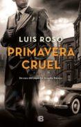 PRIMAVERA CRUEL (INSPECTOR TREVEJO 2) di ROSO, LUIS