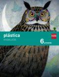 PLÁSTICA 6º EDUCACION PRIMARIA SAVIA ANDALUCIA ED 2015 di VV.AA.
