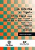 LA VIVIENDA EN ESPAÑA EN EL SIGLO XXI di VV.AA.