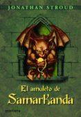 EL AMULETO DE SAMARKANDA di STROUD, JONATHAN