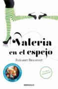 VALERIA EN EL ESPEJO de BENAVENT, ELISABET