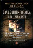 EDAD CONTEMPORANEA II. DE 1898 A 1975 di VV.AA.