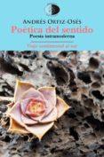 POÉTICA DEL SENTIDO /VIAJE SENTIMENTAL AL SUR di ORTIZ-OSES, ANDRES