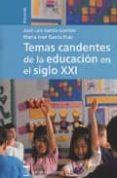 TEMAS CANDENTES DE LA EDUCACION EN EL SIGLO XXI de GARCIA GARRIDO, JOSE LUIS  GARCIA RUIZ, MARIA JOSE