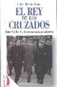 EL REY DE LOS CRUZADOS di BORRAS BETRIU, RAFAEL