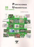 PERITACIONES URBANISTICAS 25 CASOS PRACTICOS di PARDO SUAREZ, JOSE ALBERTO
