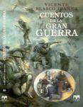 CUENTOS DE LA GRAN GUERRA di BLASCO IBAÑEZ, VICENTE