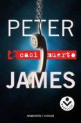 CASI MUERTO de JAMES, PETER