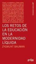 LOS RETOS DE LA EDUCACION EN LA MODERNIDAD LIQUIDA di BAUMAN, ZYGMUNT