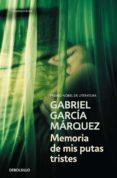 MEMORIA DE MIS PUTAS TRISTES de GARCIA MARQUEZ, GABRIEL