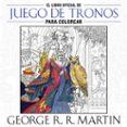 EL LIBRO OFICIAL DE JUEGO DE TRONOS PARA COLOREAR di MARTIN, GEORGE R.R.