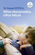 NIÑOS DESCANSADOS, NIÑOS FELICES di ESTIVILL, EDUARD