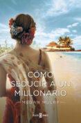 CÓMO SEDUCIR A UN MILLONARIO (AMANTES REALES 3) di MULRY, MEGAN
