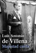 MAJESTAD CAIDA de VILLENA, LUIS ANTONIO DE