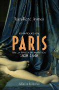 ESPAÑOLES EN PARIS EN LA EPOCA ROMANTICA 1808-1848 di AYMES, JEAN-RENE