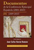 DOCUMENTOS DE LA CONFERENCIA EPISCOPAL ESPAÑOLA II (2001-2015) di GARCIA DOMENE, JUAN CARLOS