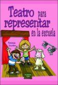 TEATRO PARA REPRESENTAR EN LA ESCUELA di VV.AA.