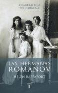 LAS HERMANAS ROMANOV di RAPPAPORT, HELEN