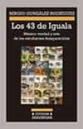 LOS 43 DE IGUALA di GONZALEZ RODRIGUEZ, SERGIO