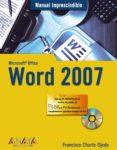 WORD 2007 (MANUAL IMPRESCINDIBLE) (INCLUYE CD-ROM) de CHARTE, FRANCISCO