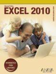 EXCEL 2010 (INFORMATICA PARA MAYORES) di MARTOS RUBIO, ANA