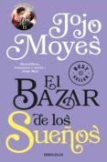 EL BAZAR DE LOS SUEÑOS de MOYES, JOJO
