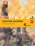 CIENCIAS SOCIALES 6º EDUCACION PRIMARIA INTEGRADO SAVIA MURCIA ED 2015 di VV.AA.