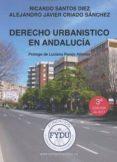 9788469732298 - Santos Diez Ricardo: Derecho Urbanístico En Andalucía (3ª Ed.) - Libro
