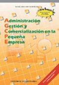 ADMINISTRACION, GESTION Y COMERCIALIZACION EN LA PEQUEÑA EMPRESA di DELGADO VALDIVIESO, RAFAEL