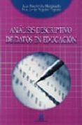 ANALISIS DESCRIPTIVO DE DATOS EN EDUCACION di ETXEBERRIA MURGIONDO, JUAN  TEJEDOR, FRANCISCO JAVIER