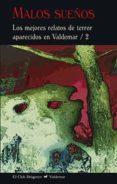 MALOS SUEÑOS: LOS MEJORES RELATOS DE TERROR APARECIDOS EN VALDEMAR / 2 di VV.AA.