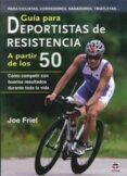GUÍA PARA DEPORTISTAS DE RESISTENCIA A PARTIR DE LOS 50 di FRIEL, JOE
