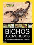 BICHOS ASOMBROSOS (NATIONAL GEOGRAFIC KIDS) di VV.AA.
