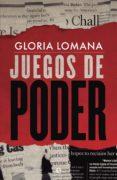 JUEGOS DE PODER de LOMANA, GLORIA