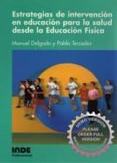 ESTRATEGIAS DE INTERVENCIÓN EN EDUCACIÓN PARA LA SALUD DESDE EDUC ACIÓN FÍSICA di DELGADO, MANUEL TERCEDOR, PABLO