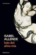 INES DEL ALMA MIA (2ª ED.) de ALLENDE, ISABEL