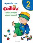 9788408171799 - Vv.aa.: Aprende Con Caillou + 2 Años - Libro